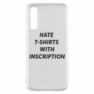 Etui na Huawei P20 Pro HATE  T-SHIRTS  WITH INSCRIPTION
