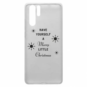 Huawei P30 Pro Case Have yourself a merry little Christmas