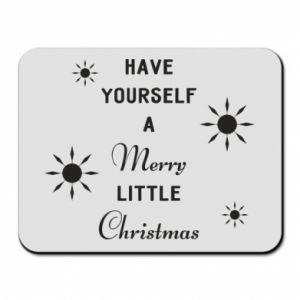 Mouse pad Have yourself a merry little Christmas