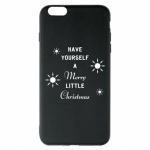 iPhone 6 Plus/6S Plus Case Have yourself a merry little Christmas