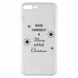 iPhone 7 Plus case Have yourself a merry little Christmas