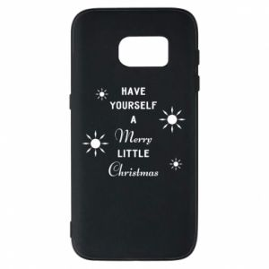 Samsung S7 Case Have yourself a merry little Christmas