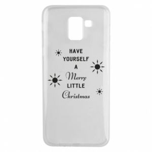 Samsung J6 Case Have yourself a merry little Christmas