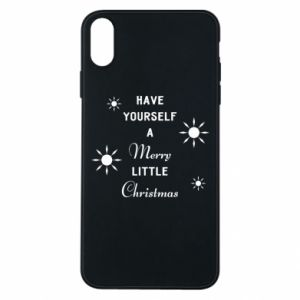 iPhone Xs Max Case Have yourself a merry little Christmas