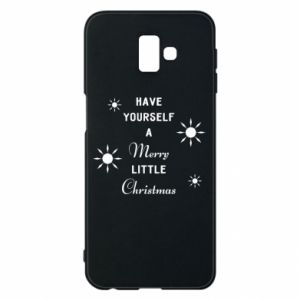 Samsung J6 Plus 2018 Case Have yourself a merry little Christmas
