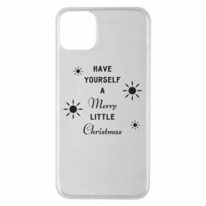 iPhone 11 Pro Max Case Have yourself a merry little Christmas