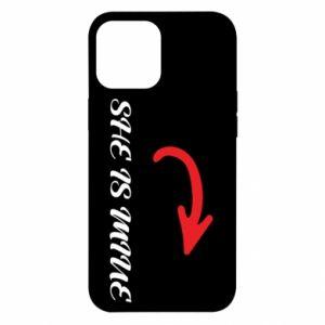 iPhone 12 Pro Max Case He's mine