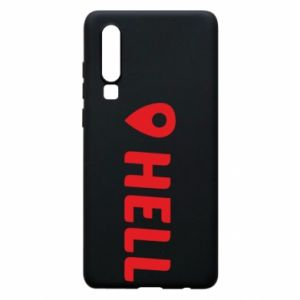 Phone case for Huawei P30 Hell is here