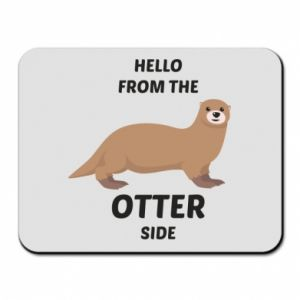Mouse pad Hello from the otter side