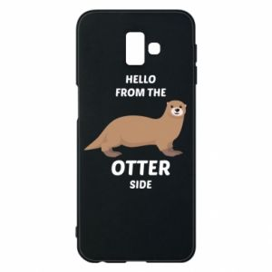Phone case for Samsung J6 Plus 2018 Hello from the otter side
