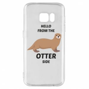 Phone case for Samsung S7 Hello from the otter side