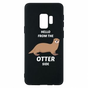 Phone case for Samsung S9 Hello from the otter side