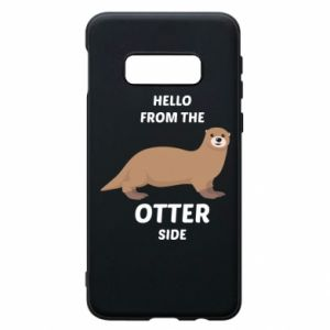 Phone case for Samsung S10e Hello from the otter side