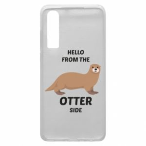 Phone case for Huawei P30 Hello from the otter side