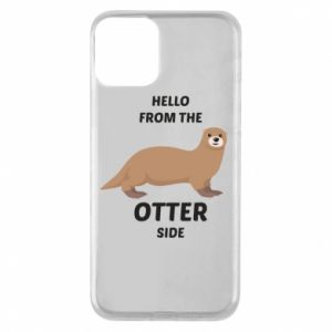 Phone case for iPhone 11 Hello from the otter side