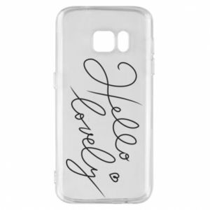 Phone case for Samsung S7 Hello lovely