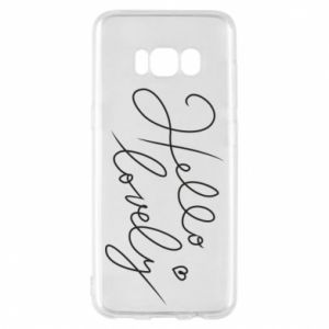 Phone case for Samsung S8 Hello lovely