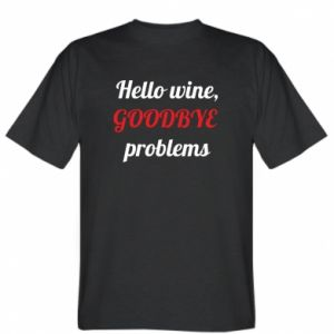 T-shirt Hello wine, GOODBYE  problems