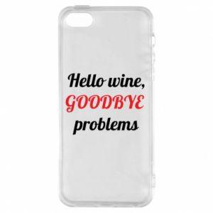 Etui na iPhone 5/5S/SE Hello wine, GOODBYE  problems