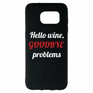 Etui na Samsung S7 EDGE Hello wine, GOODBYE  problems