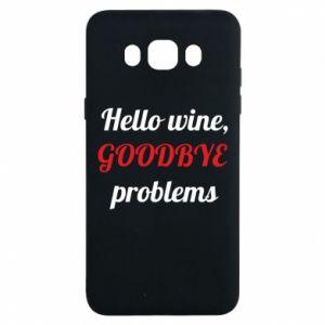 Etui na Samsung J7 2016 Hello wine, GOODBYE  problems