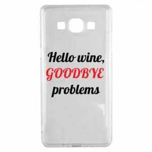 Etui na Samsung A5 2015 Hello wine, GOODBYE  problems