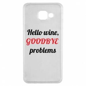Etui na Samsung A3 2016 Hello wine, GOODBYE  problems