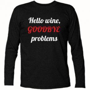 Koszulka z długim rękawem Hello wine, GOODBYE  problems