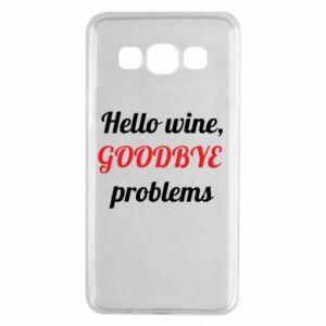 Etui na Samsung A3 2015 Hello wine, GOODBYE  problems