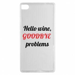 Etui na Huawei P8 Hello wine, GOODBYE  problems