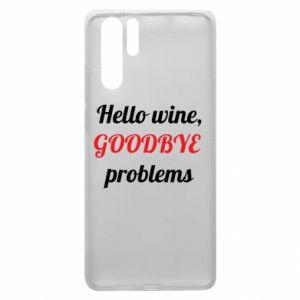Etui na Huawei P30 Pro Hello wine, GOODBYE  problems