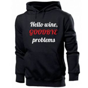 Męska bluza z kapturem Hello wine, GOODBYE  problems