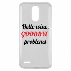 Etui na Lg K10 2017 Hello wine, GOODBYE  problems