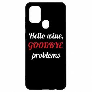 Etui na Samsung A21s Hello wine, GOODBYE  problems