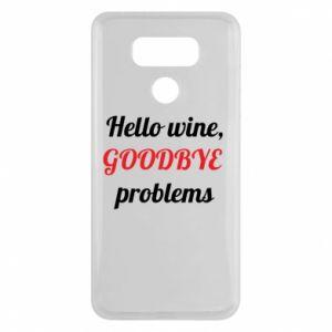 Etui na LG G6 Hello wine, GOODBYE  problems