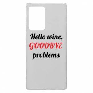 Etui na Samsung Note 20 Ultra Hello wine, GOODBYE  problems