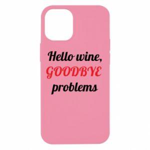 Etui na iPhone 12 Mini Hello wine, GOODBYE  problems
