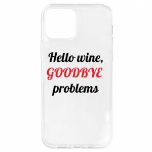 Etui na iPhone 12/12 Pro Hello wine, GOODBYE  problems