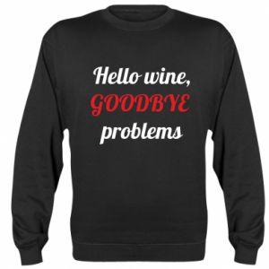Sweatshirt Hello wine, GOODBYE  problems