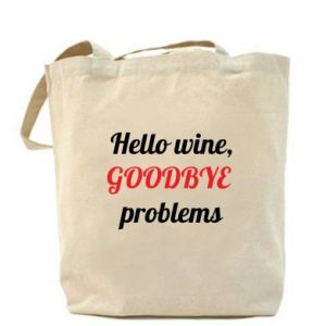 Bag Hello wine, GOODBYE  problems
