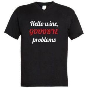 Men's V-neck t-shirt Hello wine, GOODBYE  problems