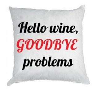 Poduszka Hello wine, GOODBYE  problems