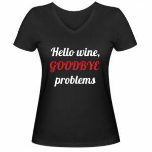 Damska koszulka V-neck Hello wine, GOODBYE  problems