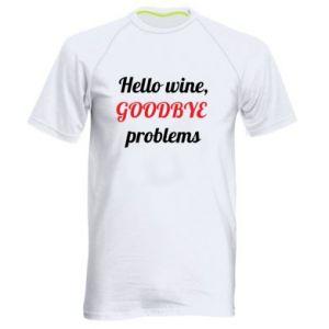 Męska koszulka sportowa Hello wine, GOODBYE  problems