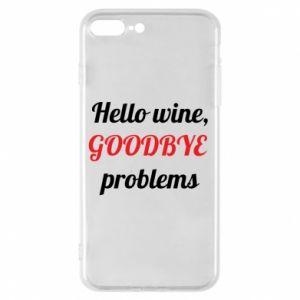 Etui na iPhone 7 Plus Hello wine, GOODBYE  problems