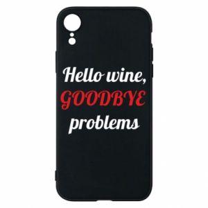 Etui na iPhone XR Hello wine, GOODBYE  problems