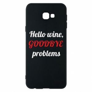 Phone case for Samsung J4 Plus 2018 Hello wine, GOODBYE  problems