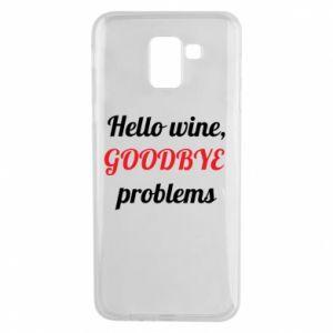 Etui na Samsung J6 Hello wine, GOODBYE  problems