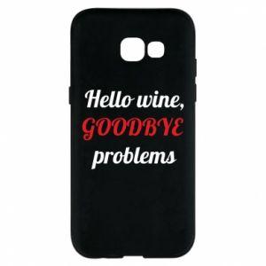 Etui na Samsung A5 2017 Hello wine, GOODBYE  problems
