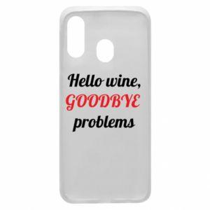 Etui na Samsung A40 Hello wine, GOODBYE  problems